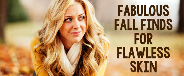 Fall beauty finds for flawless skin