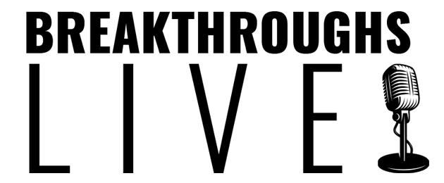 breakthroughs live