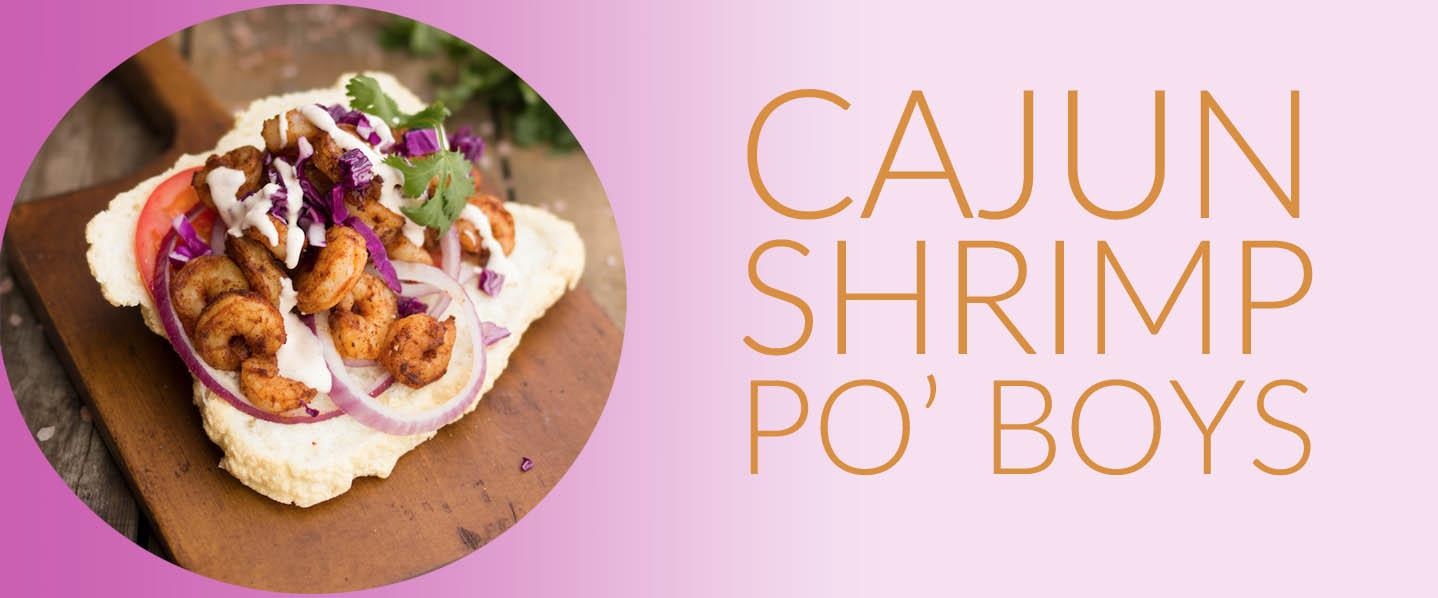 Cajun Shrimp Po Boys   CaltonNutrition.com