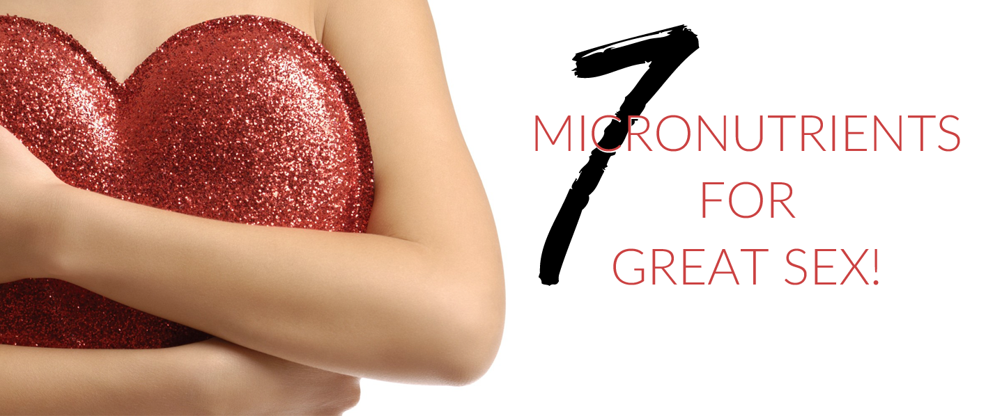 7 micronutrients for great sex